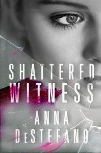 ShatteredWitness-AnnaDestaffano-Nov2014