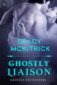 GhostlyLiaison-GhostlyEncounters1-StacyMcKitirck-Jan2015