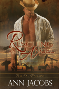 RescuingAnAngel-OilBarons4-AnnJacobs-May2015