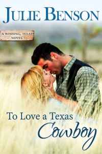 ToLoveATexasCowboy-WishingTexas#1-JulieBenson-Oct2015