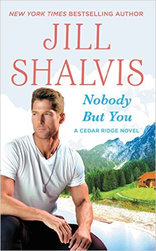 NobodyButYou-CedarRidge-JillShalvis-Mar2016