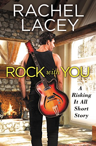 RockWithYou-RiskingItAllShortStory-RachelLacey-Aug2016