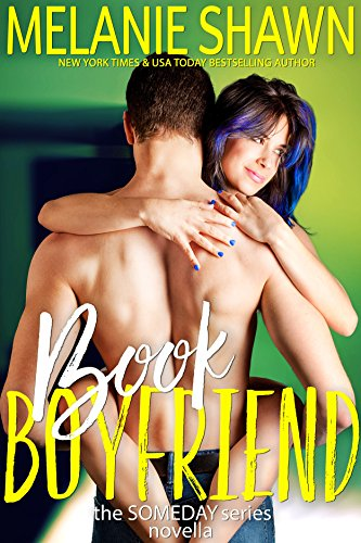bookboyfriend-somedayseriesnovella-melanieshawn-aug2016