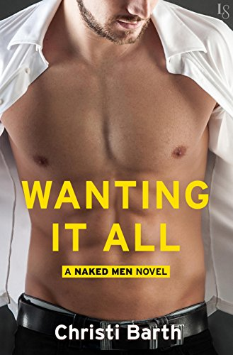 WantingItAll-NakedMen#2-ChristiBarth-Aug2016