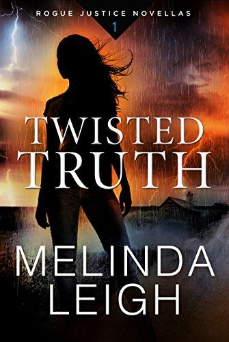 TwistedTruth-RogueJusticeNovella#1-MelindaLeigh-Nov2017