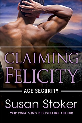 ClaimingFelicity-AceSecurity#4-SusanStoker-Feb2018