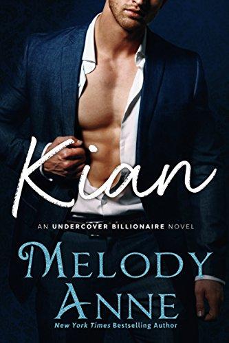 Kian-UndercoverBillionaires#1-MelodyAnne-Feb2018