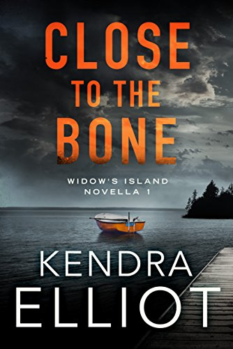 CloseToTheBone-Widow'sIslandSeries#1-KendraElliot-Oct2018