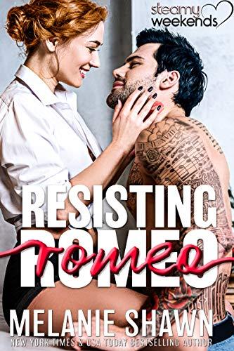 ResistingRomeo-SteamyWeekend#3-MelanieShawn-Aug2019