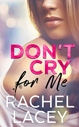 Don'tCryForMe-MidnightInManhattan#1-RachelLacey-Apr2020